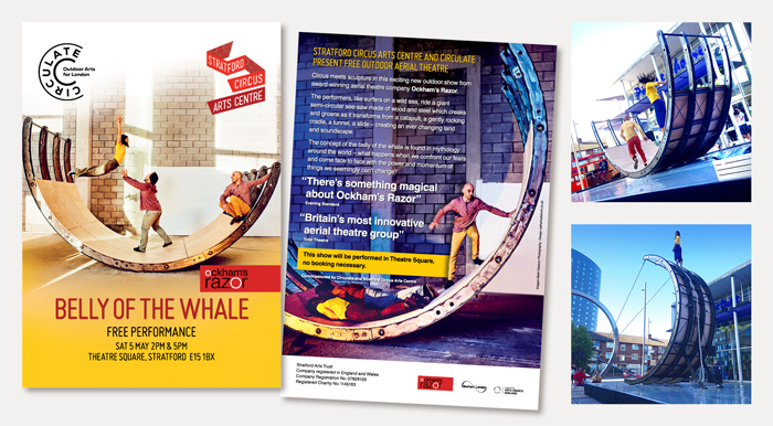 Design of flyers for Ockhams Razor Belly of The Whale for Stratford Circus Arts Centre